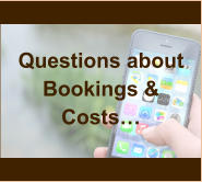 Questions about Bookings & Costs…